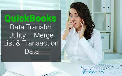 QuickBooks Data Transfer Utility - Merge List & Transaction Data